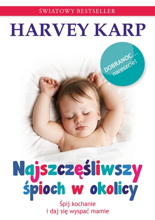 Najszczęśliwszy śpioch w okolicy. Harvey Karp.