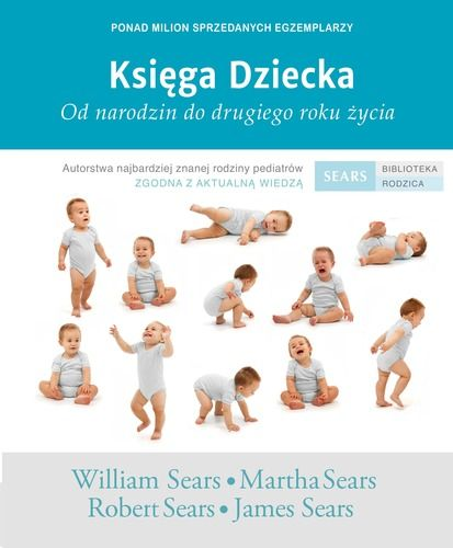 Księga Dziecka. Od narodzin do drugiego roku życia. Sears.