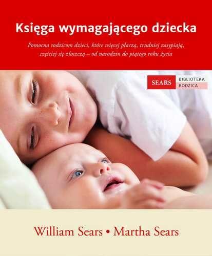 Księga wymagającego dziecka. Sears.